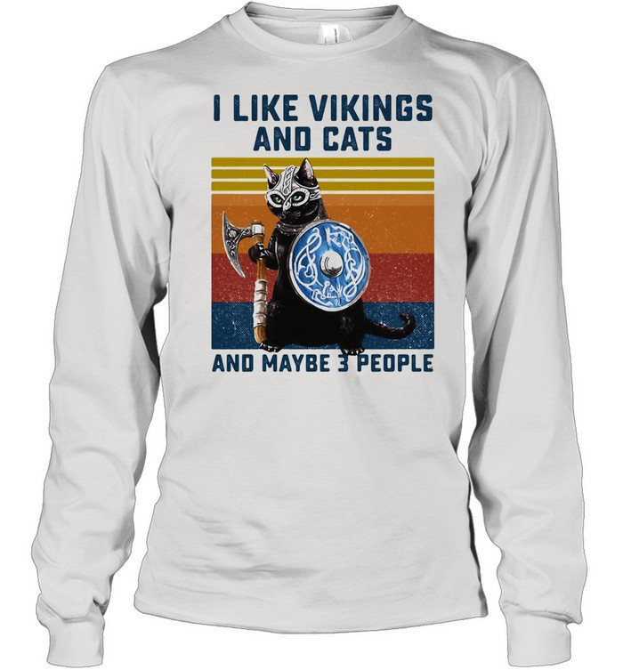 I Like Vikings And Cats And Maybe 3 People Shirt