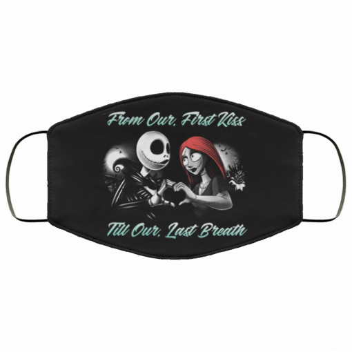 jack skellington and sally from our first kiss till our last breath fabric face mask 155569