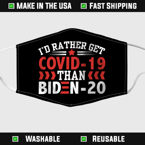 id rather get covid 19 than biden 20 fabric face mask 145547