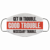 John Lewis Get In Trouble Good Trouble Necessary Trouble Face Mask