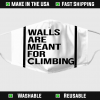 walls are meant for climbing fabric face mask 137141