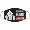 black lives matter being black is not a crime fabric face mask 134538