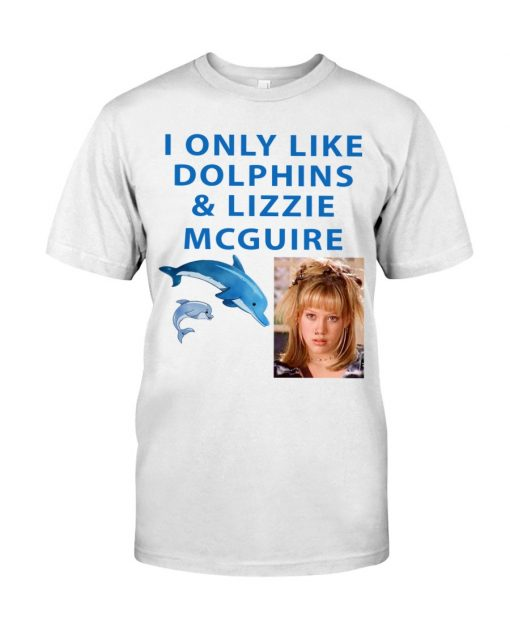 I Only Like Dolphins Lizzie Mcguire Shirt