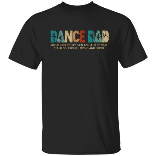 Dance Dad Superhero By Day Taxi And Atm By Night Shirt
